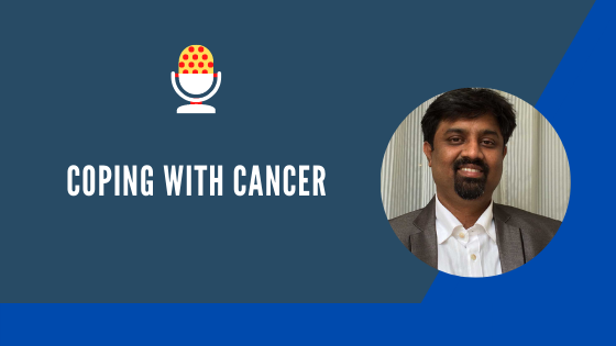 Coping with Cancer- Dr. Murali Subramanian