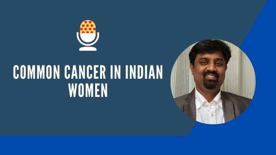 Common cancer in Indian women | Best Cancer Specialists in Bangalore