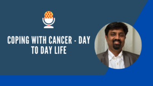 Coping with Cancer - Day to Day Life | Best Cancer Doctors in Bangalore