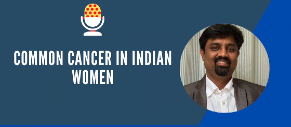 Common cancer in Indian women   Best Cancer Specialists in Bangalore
